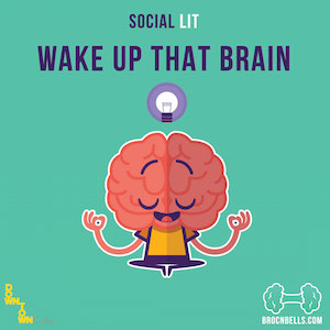 wake up that brain